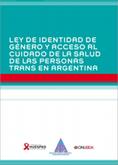 Ley de identidad de género y acceso al cuidado de la salud personas trans en Argentina