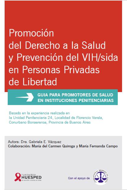 Promoción del Derecho a la Salud y Prevención del VIH sida en Personas Privadas de Libertad