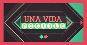 2013 – Una Vida Posible