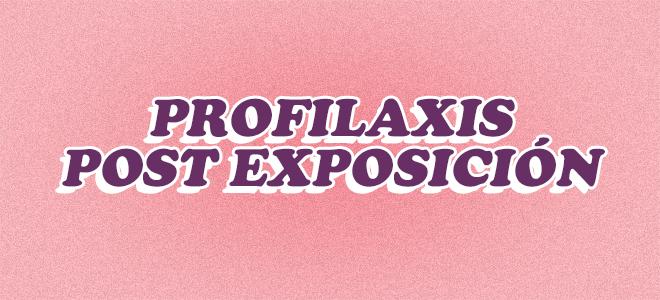 Profilaxis post exposición