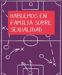 Guía Hablemos en familia sobre sexualidad